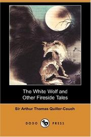 Cover of: The White Wolf and Other Fireside Tales (Dodo Press) | Arthur Thomas Quiller-Couch