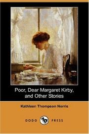 Cover of: Poor, Dear Margaret Kirby, and Other Stories (Dodo Press) | Kathleen Thompson Norris
