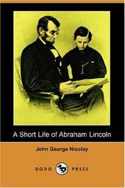 Cover of: A short life of Abraham Lincoln