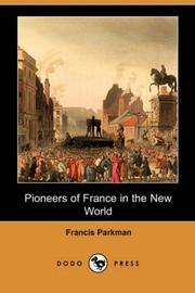 Cover of: Pioneers of France in the New World (Dodo Press) | Francis Parkman