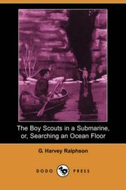 Cover of: The Boy Scouts in a Submarine, or, Searching an Ocean Floor (Dodo Press) | G. Harvey Ralphson