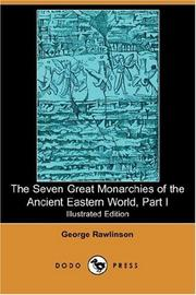 Cover of: The Seven Great Monarchies of the Ancient Eastern World, Part I