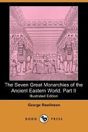 Cover of: The Seven Great Monarchies of the Ancient Eastern World, Part II