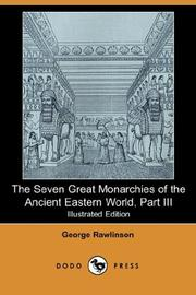 Cover of: The Seven Great Monarchies of the Ancient Eastern World, Part III