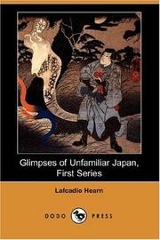 Cover of: Glimpses of Unfamiliar Japan, First Series