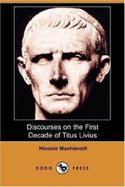 Cover of: Discourses on the First Decade of Titus Livius