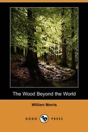 Cover of: The Wood Beyond the World (Dodo Press) by William Morris