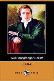 Cover of: Wee Macgreegor Enlists (Dodo Press) | J. J. Bell