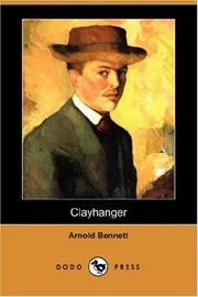 Cover of: Clayhanger (Dodo Press) | Arnold Bennett