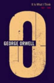 Cover of: It Is What I Think (Complete Orwell) | George Orwell