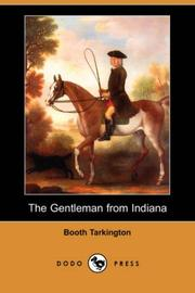 Cover of: The Gentleman from Indiana (Dodo Press) | Booth Tarkington