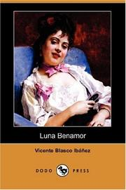Cover of: Luna Benamor (Dodo Press) | Vicente Blasco IbaМЃnМѓez