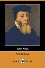 Cover of: John Knox (Dodo Press) | Alexander Taylor Innes