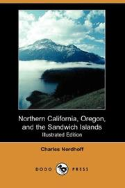 Cover of: Northern California, Oregon, and the Sandwich Islands