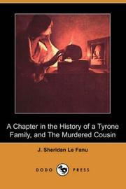 Cover of: A Chapter in the History of a Tyrone Family, and The Murdered Cousin (Dodo Press) | J. Sheridan Le Fanu
