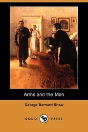 Cover of: Arms and the Man (Dodo Press) | Bernard Shaw