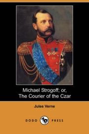 Cover of: Michael Strogoff, or, The courier of the Czar