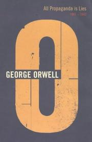 Cover of: All Propaganda Is Lies (Complete Orwell)