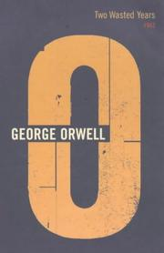 Cover of: Two Wasted Years (Complete Orwell)