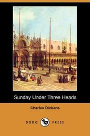 Cover of: Sunday Under Three Heads: as it is : as Sabbath bills would make it : as it might be made