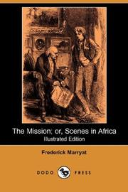 Cover of: The Mission or Scenes in Africa