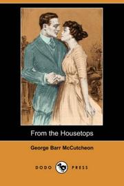 Cover of: From the Housetops (Dodo Press) | McCutcheon, George Barr