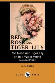 Cover of: Red Rose and Tiger Lily or In a Wider World