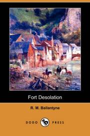 Cover of: Fort Desolation (Dodo Press) | Robert Michael Ballantyne