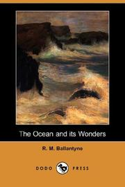 The ocean and its wonders by Robert Michael Ballantyne