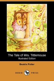 Cover of: The Tale of Mrs. Tittlemouse (Illustrated Edition) (Dodo Press) | Beatrix Potter
