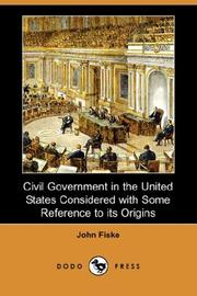 Cover of: Civil Government in the United States Considered with Some Reference to Its Origins