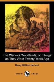 Cover of: The Warwick Woodlands; or, Things as They Were Twenty Years Ago