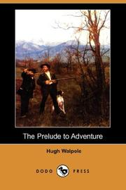 Cover of: The Prelude to Adventure (Dodo Press) | Hugh Walpole