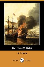 Cover of: By Pike and Dyke (Dodo Press) | G. A. Henty