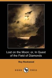Lost on the Moon Or In Quest of the Field of Diamonds by Roy Rockwood