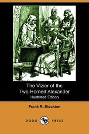 Cover of: The Vizier of the Two-Horned Alexander (Illustrated Edition) (Dodo Press) | T. H. White