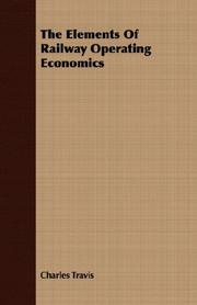 Cover of: The elements of railway operating economics