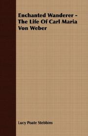 Cover of: Enchanted Wanderer - The Life Of Carl Maria Von Weber