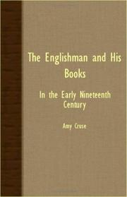 The Englishman and his books in the early nineteenth century by Cruse, Amy