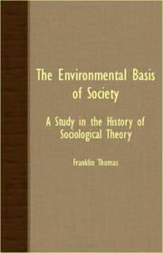 The Environmental Basis Of Society - A Study In The History Of Sociological Theory