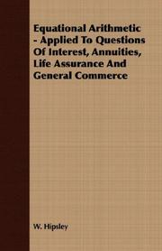 Cover of: Equational Arithmetic - Applied To Questions Of Interest, Annuities, Life Assurance And General Commerce