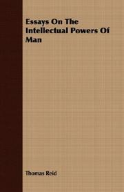 Cover of: Essays On The Intellectual Powers Of Man | Thomas Reid