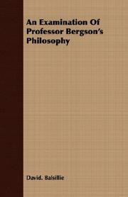 Cover of: An Examination Of Professor Bergson's Philosophy