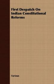 Cover of: First Despatch On Indian Constitutional Reforms | Various