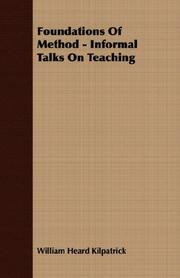 Cover of: Foundations Of Method - Informal Talks On Teaching | William Heard Kilpatrick
