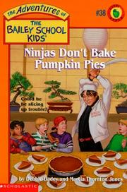 Cover of: Ninjas don't bake pumpkin pies | Debbie Dadey