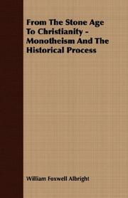 Cover of: From The Stone Age To Christianity - Monotheism And The Historical Process