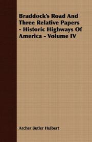 Cover of: Braddock's Road And Three Relative Papers - Historic Highways Of America - Volume IV