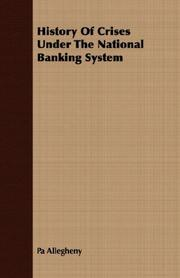 Cover of: History Of Crises Under The National Banking System