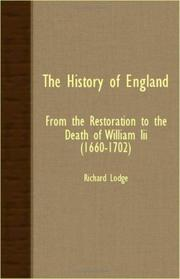 Cover of: The History Of England - From The Restoration To The Death Of William III (1660-1702) | Richard Lodge